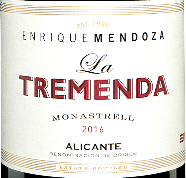 92 Parker Punkte: Enrique Mendoza »La Tremenda« Monastrell 2016 nur 6,50 €
